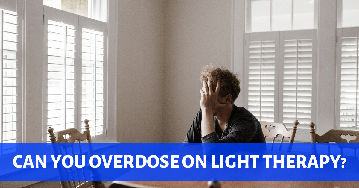 can you overdose on light therapy